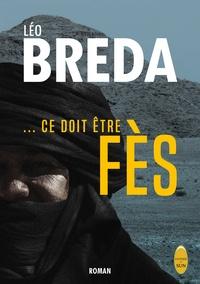 Léo Breda - Ce doit être Fès....