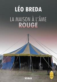 Léo Breda - LA MAISON À L'ÂME ROUGE.