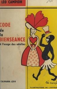 Léo Campion - Code de la bienséance à l'usage des adultes.