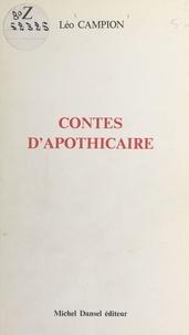 Léo Campion - Contes d'apothicaire.