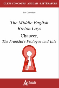 Leo Carruthers - Reading the Middle English Breton Lays and Chaucer's Franklin's Tale.