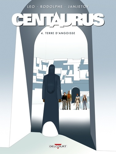 Centaurus Tome 4 Terre d'angoisse
