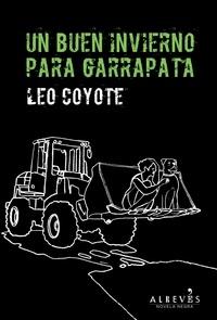 Leo Coyote - Un buen invierno para Garrapata - Novela Negra.