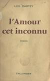 Léo Dartey - L'amour, cet inconnu.