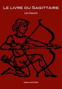 Léo Daunis - Le livre du Sagittaire.