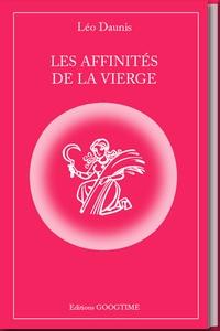Léo Daunis - Les affinités de la Vierge.
