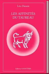 Léo Daunis - Les affinités du Taureau.