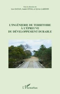 Léo Dayan et André Joyal - L'ingénierie de territoire à l'épreuve du développement durable.