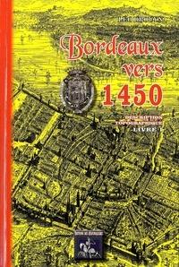 Léo Drouyn - Bordeaux vers 1450 - Description topographique Tome 1.