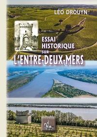 Léo Drouyn - Essai historique sur l'entre-deux-mers.