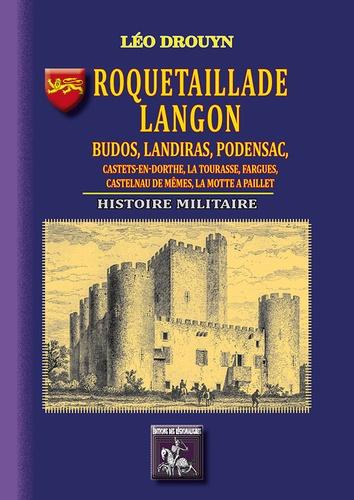 Roquetaillade, Langon, Budos, Landiras, Podensac, Castets-en-Dorthe. Histoire militaire