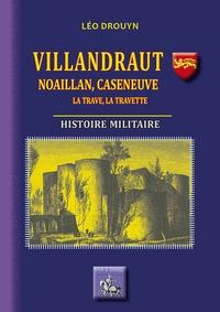 Léo Drouyn - Villandraut : Noaillan, Caseneuve, La Trave, La Travette - Histoire militaire.