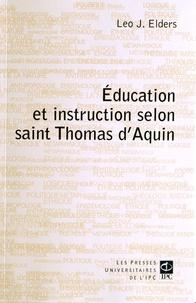 Léo Elders - L'éducation et l'instruction selon Saint Thomas d'Aquin - Aspects philosophiques et théologiques.