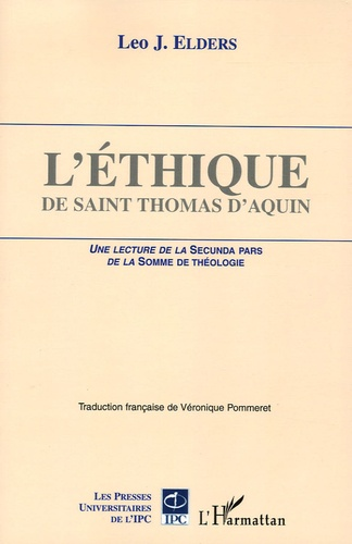 Léo Elders - L'éthique de saint Thomas d'Aquin - Une lecture de la Secunda pars de la Somme de théologie.
