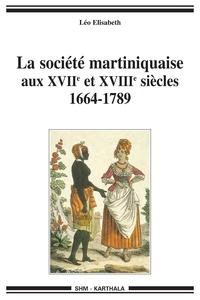 La société martiniquaise aux XVIIe et XVIIIe siècles (1664-1789).pdf