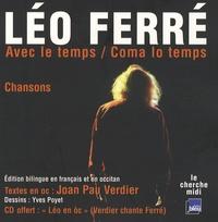 Léo Ferré - Avec le temps - Chansons, édition bilingue français-occitan. 1 CD audio