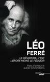 Léo Ferré - Le désordre, c'est l'ordre moins le pouvoir - Mots d'amour et autres provocations.