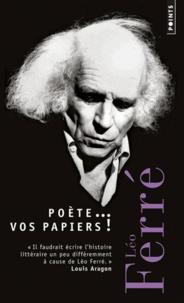Léo Ferré - Poète... Vos papiers !.