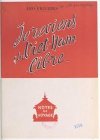 Léo Figuères et Marcel Cachin - Je reviens du Viet-Nam libre - Notes de voyage.