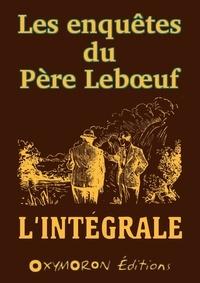 Léo Frachet - Les enquêtes du Père Lebœuf - L'intégrale.