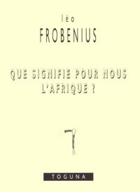 Leo Frobenius - .