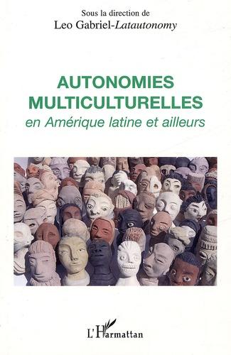 Leo Gabriel et Ileana Almeida - Autonomie multiculturelles en Amérique Latine et ailleurs.