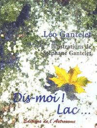 Léo Gantelet - Dis-moi ! Lac....