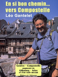 Léo Gantelet - En si bon chemin... vers Compostelle.