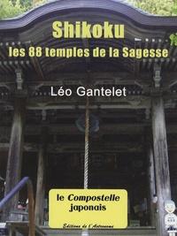 Léo Gantelet - Shikoku - Les 88 temples de la Sagesse.