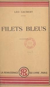 Léo Gaubert - Filets bleus.