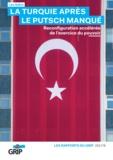Léo Géhin - La Turquie après le putsch manqué - Reconfiguration accélérée de l'exercice du pouvoir.