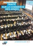 Léo Géhin et Cédric Poitevin - Traité sur le commerce des armes - Le point sur les discussions et la mise en oeuvre par les Etats.
