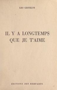Léo Gestelys - Il y a longtemps que je t'aime.