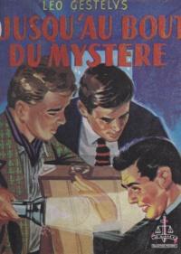 Léo Gestelys - Jusqu'au bout du mystère.
