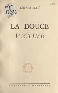Léo Gestelys - La douce victime.