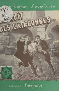 Léo Gestelys - La nuit des catacombes.
