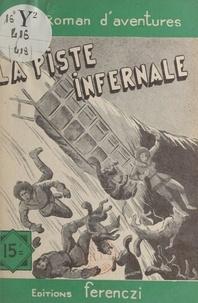 Léo Gestelys - La piste infernale.