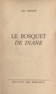 Léo Gestelys - Le bosquet de Diane.