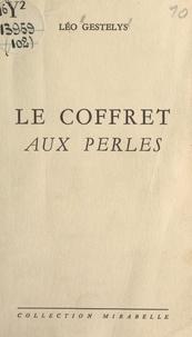 Léo Gestelys - Le coffret aux perles.