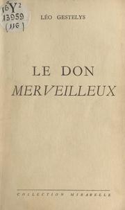 Léo Gestelys - Le don merveilleux.
