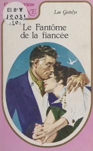 Léo Gestelys - Le fantôme de la fiancée.