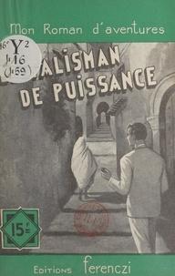Léo Gestelys - Le talisman de puissance.