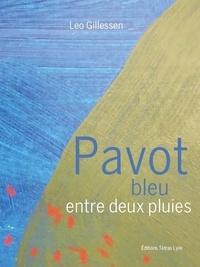 Leo Gillessen - Pavot bleu entre deux pluies.