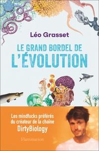 Léo Grasset - Le grand bordel de l'évolution.