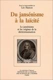 Léo Hamon - Du jansénisme à la laïcité - Le jansénisme et les origines de la déchristianisation.