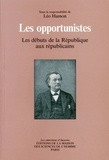 Léo Hamon - Les opportunistes - Les débuts de la République aux républicains.