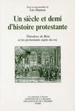 Léo Hamon - Un siècle et demi d'histoire protestante - Théodore de Bèze et les protestants sujets du roi.