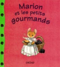 Leo Hartas et Martin Waddell - Marion et les petits gourmands.