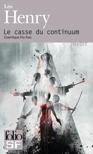 Léo Henry - Le casse du continuum - Cosmique fric-frac.