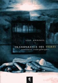 Léo Kennel - Transparence des tigres.